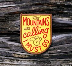 """Patch Kimberlin """"The mountains are calling I must go"""" - 6$"""