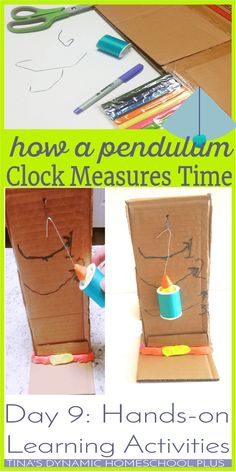 A swinging pendulum is a good way of marking time. You can make one with a few ingredients you probably have around the house. Click here to see how to easily make this pendulum.