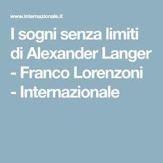 I sogni senza limiti di Alexander Langer - Franco Lorenzoni - Internazionale