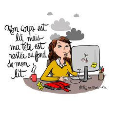 """""""My body is here but my head stayed in bed. Quotes About Attitude, Positive Attitude, Image Club, Funny Girl Quotes, Humor Quotes, Burn Out, Funny Illustration, French Quotes, Think"""