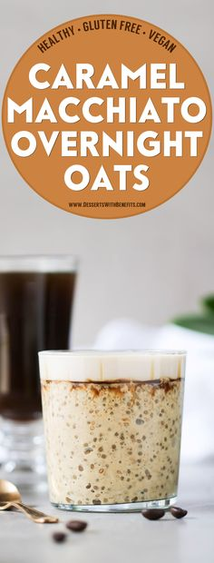 Healthy Caramel Macchiato Overnight Dessert Oats -- get your coffee and breakfast in one fell swoop with this sweet and satisfying, rich and filling, deliciously caffeinated breakfast! Can't go wrong with this low sugar, low fat, high fiber, gluten free, dairy free, and vegan recipe! Healthy dessert recipes at the Desserts With Benefits Blog (www.DessertsWithBenefits.com)