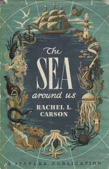"""""""The Sea Around Us"""" by Rachel Carson. She writes so beautifully about the natural world that one hardly realizes one is learning..."""