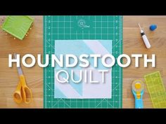 (15) Quilt Snips Mini Tutorial - The Houndstooth Quilt - YouTube