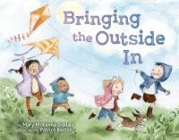 Bringing the Outside in by Mary McKenna Siddals (2016)