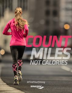 Count miles, not calories. #FindYourStrong