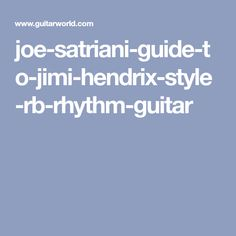 joe-satriani-guide-to-jimi-hendrix-style-rb-rhythm-guitar