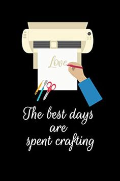 The Best Days Are Spent Crafting: A Composition Notebook for Crafting Queen Cricut Cards, Cricut Vinyl, Craft Organization, Cricut Explore, Heat Transfer Vinyl, Good Day, Cricut Design, Craft Stores, Scrapbook Pages