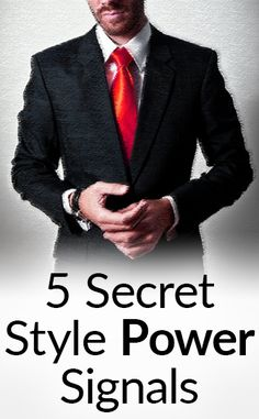 5 Secret Men's Style Power Signals