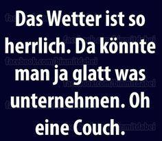 #herrliches wetter vs. couch