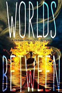 Worlds Between by Sherry D. Ficklin, http://www.amazon.com/dp/B00NO9ZAPE/ref=cm_sw_r_pi_dp_KFunvb0KCF8WS