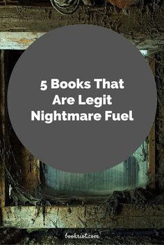 5 Books That Are Legit Nightmare Fuel