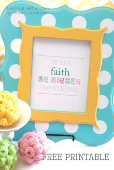 """Let Your Faith Be Bigger..."" PRINTABLE --- Make It and Love It"