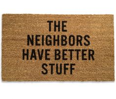I would never to that to my neighbors, but it's still funny.