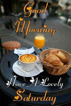Good Morning :) Happy Saturday !!! #Goodmorningquotes #Morningquotes #Breakfast #Saturdayquotes #Dailyquotes #Quotes #therandomvibez