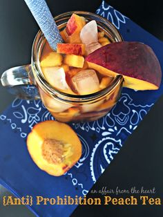 the Heart | {Anti} Prohibition Peach Tea - Freshly brewed iced tea ...