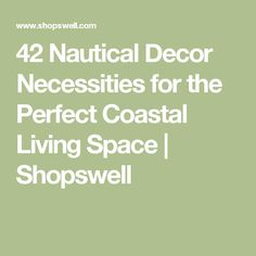 42 Nautical Decor Necessities for the Perfect Coastal Living Space | Shopswell