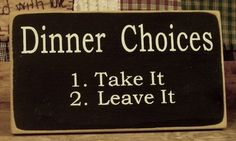Dinner Choices Take it or leave it primitive by woodsignsbypatti, $18.00