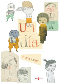 Front cover for 'Un dia / One day' by Chiara Carrer – published by Petra… Illustration Inspiration, Children's Book Illustration, Collage Drawing, Children's Picture Books, Collages, Childrens Books, People Illustrations, Character Design, Drawings