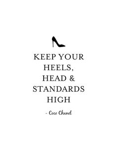 Keep Your Heels, Head & Standards High Print - Coco Chanel Print - Coco Chanel Q. - Keep Your Heels, Head & Standards High Print – Coco Chanel Print – Coco Chanel Quote – - Citations Chanel, Citations Chic, Citation Coco Chanel, Coco Chanel Quotes, Motivacional Quotes, Woman Quotes, Quotes Women, Style Quotes, Classy Women Quotes