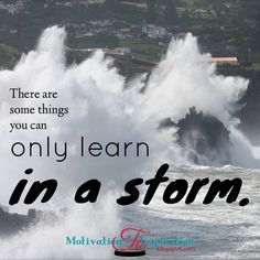 Some things are only learned in a storm
