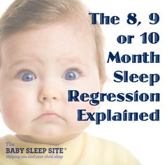 The sleep regression that happens at 8, 9, or 10 months can be tough to handle. The Baby Sleep Site® explains why this sleep regression happens, and what you can do to cope.