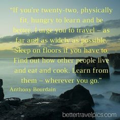 If youre twenty-two physically fit hungry to learn and be better I urge you to travel  Tag a friend who has #wanderlust. Want to take Better Travel Pics? Register NOW at http://ift.tt/1pe1GGR or click on the link in our bio for our FREE eBook on how to take better travel pics on your next holiday. Get your free eBook and cheat sheets today.  Photo by @johnlechnerart  #travelpics #travel