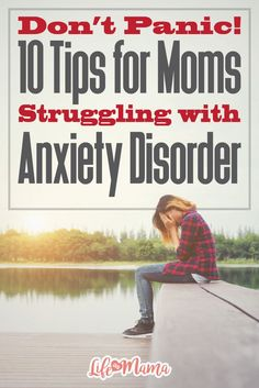 Moms can empower themselves by owning anxiety and finding ways to deal with it. Let's look at ten tips for moms struggling with anxiety.
