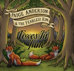 Paige Anderson & the Fearless Kin - Foxes in June
