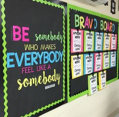 "Inspiring bulletin board for the classroom.  ""Be somebody who makes everybody feel like a somebody."""