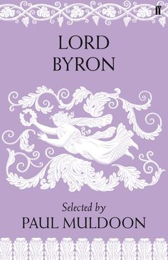 Lord Byron: Poems. Selected by Paul Muldoon