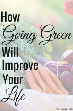Going green will improve your life in so many ways. From ultimate self care, spending more time outside, and saving money - here's how to do it! Coping With Stress, Meaning Of Life, Go Green, Wellness Tips, Your Life, Self Care, Fitness Tips, Saving Money, Improve Yourself