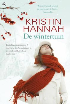 De wintertuin | Kristin Hannah Books To Read, My Books, Kristin Hannah, Reading Time, Photo Tips, Great Books, Teaching, Romans, Book Covers