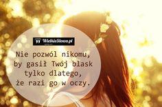 Nie pozwól nikomu... #Autor-Nieznany,  #Piękno, #Relacje-międzyludzkie, #Zazdrość