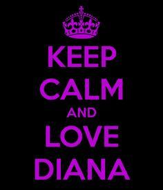 keep calm and love diana - Pesquisa Google