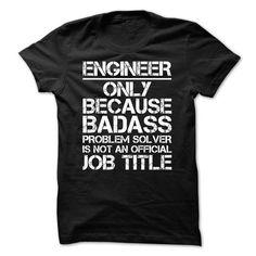 Cool Engineer Job Title Shirts & Tees