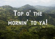Top o' the mornin' to ya! Good Morning Honey, Top O The Morning, How To Have A Good Morning, Bad Morning, Good Morning Texts, Good Morning Sunshine, Good Morning Good Night, Good Morning Quotes, Morning Post