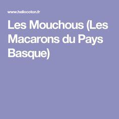 Les Mouchous (Les Macarons du Pays Basque)