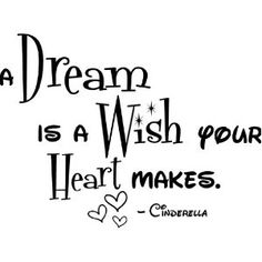 A dream is a wish the heart makes Cinderella cute nursery wall art wall sayings