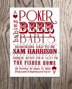 Beer and Poker Baby Shower. Cute idea for co ed shower for the guys. A pack of diapers is the buy in and they can play with chicken wings or other food instead of money.