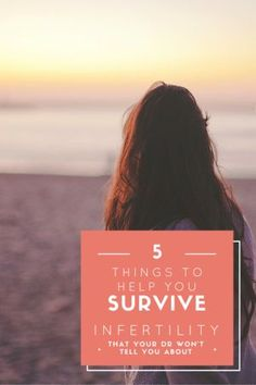 5 tips to help you survive infertility from someone who has been there before!