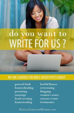 Do you have a passion for your faith? Do you want to write for Jesus? There is a place for you at Radical Christian Woman for you blogging expertise!