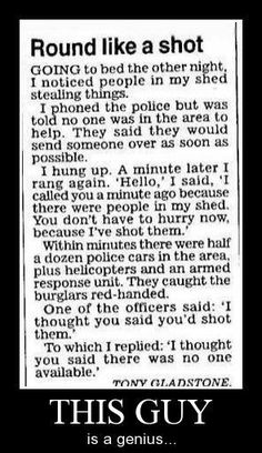 I have complete respect for police and all they do but this is funny.  Pray for all our emegency workers after reading,