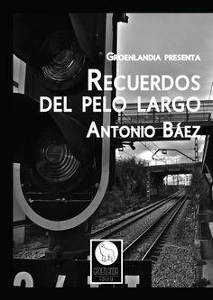 RECUERDOS DEL PELO LARGO, de Antonio Báez (narrativa) - Cubierta de Alfonso Vila Francés