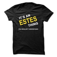 Its An Estes Thing - #gift for dad #gift box. PRICE CUT => https://www.sunfrog.com/Names/Its-An-Estes-Thing.html?68278