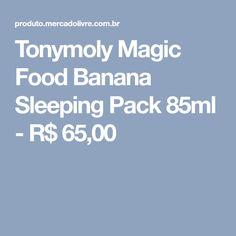Tonymoly Magic Food Banana Sleeping Pack 85ml - R$ 65,00