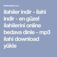 ilahiler indir - ilahi indir - en güzel ilahilerini online bedava dinle - mp3 ilahi download yükle