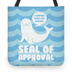 Seal of Approval Supports Your Life Tote Bag 20$ <3