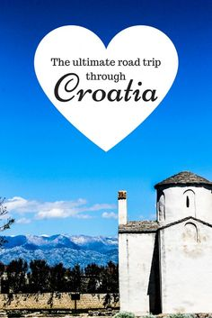 The Ultimate Road Trip Through Croatia! What to do, where to stay, what to eat…