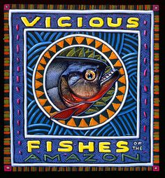"""""""Vicious Fishes of the Amazon"""" by Ray Troll"""