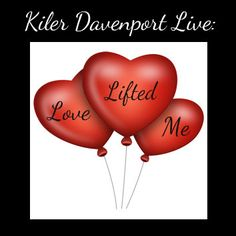 Kiler Davenport Live: Love Lifted Me -- this show was very special and from the heart